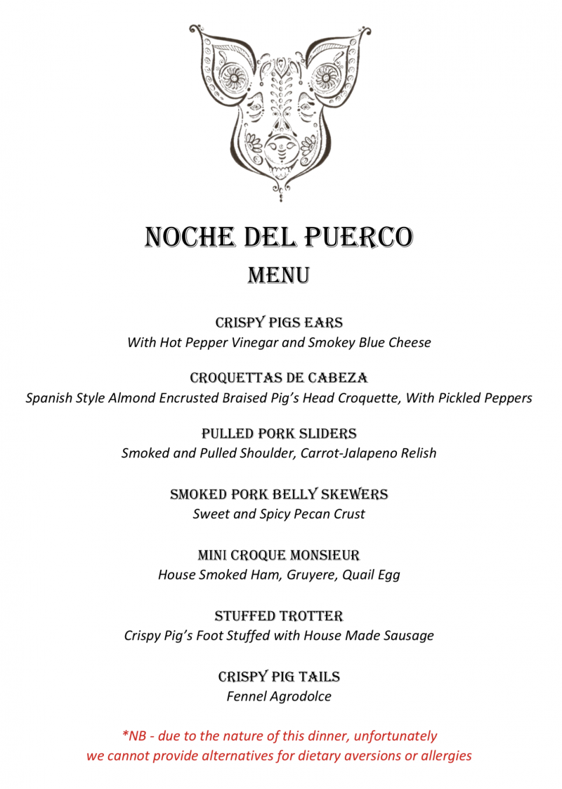 NOCHE DEL PUERCO AN  ARTISANAL BUTCHER'S DINNER  NOVEMBER 2, 2019 @ 7pm.