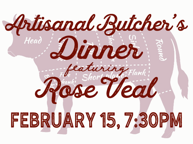 ARTISANAL BUTCHER'S DINNER LOCALLY RAISED ROSE VEAL